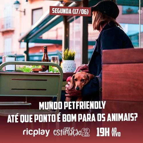 RIC Play apresenta - Programa de Estimação: Mundo petfriendly, até que ponto é bom para os animais?